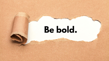 Be_bold.
